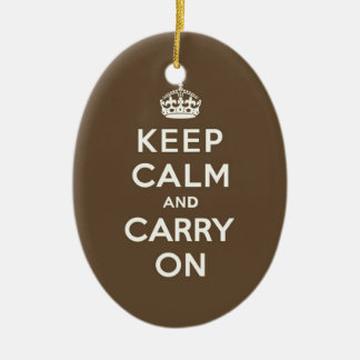 Keep Calm and Carry on Vanilla on Chocolate Brown Ceramic Ornament