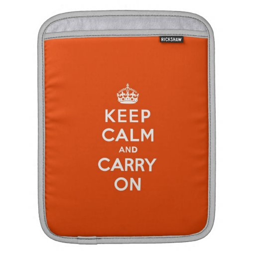 Keep Calm and Carry On Vermillion Sleeves For iPads
