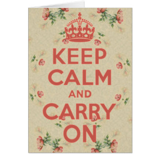 Keep Calm and Carry On Wildroses Vintage Card