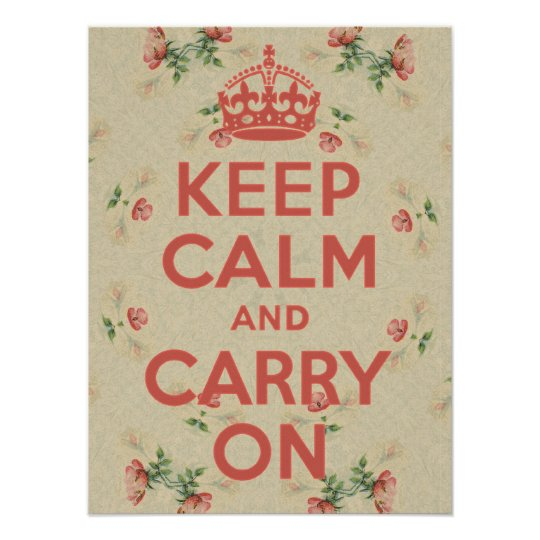Keep Calm and Carry On Wildroses Vintage Poster