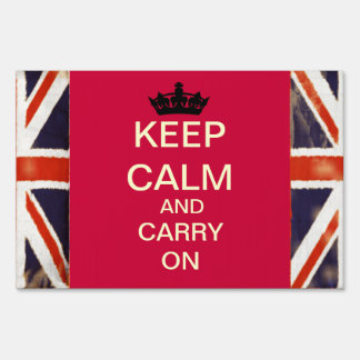 Keep Calm And Carry On Yard Sign