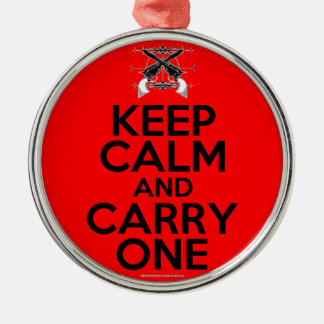 Keep Calm and Carry One Metal Ornament