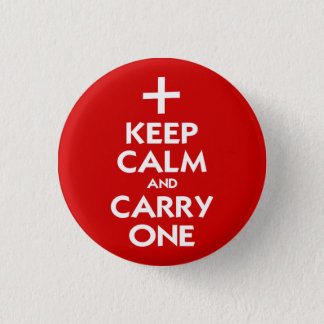 Keep Calm and Carry One Pinback Button