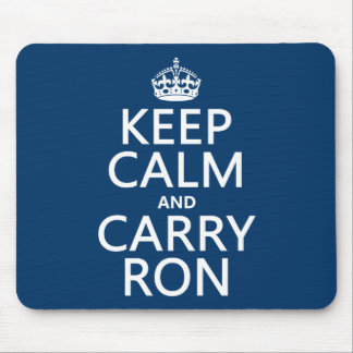 Keep Calm and Carry Ron (any color) Mouse Pad