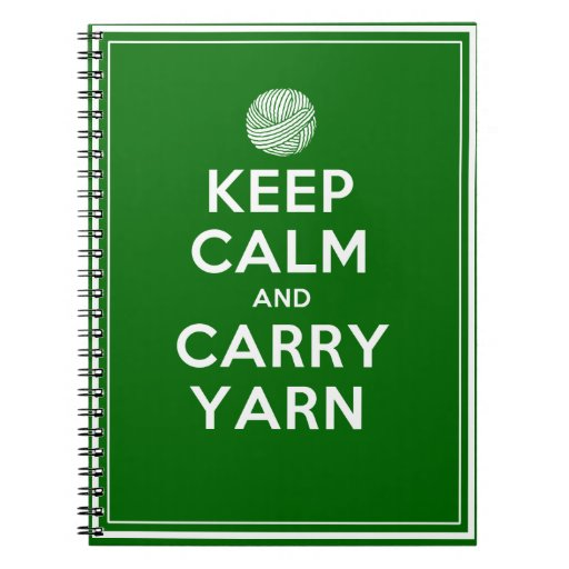 Keep Calm and Carry Yarn Note Books