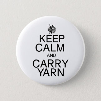 Keep Calm and Carry Yarn Pinback Button