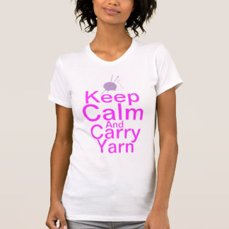 Keep Calm And Carry Yarn T-shirts & Shirts