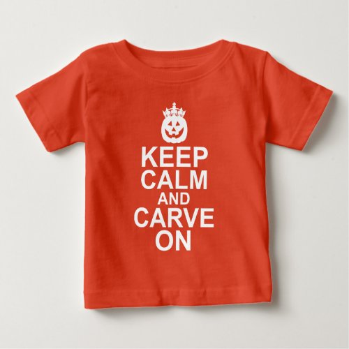 Keep Calm and Carve On Halloween Pumpkin Baby T-Shirt