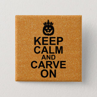Keep Calm and Carve On Halloween Pumpkin Pinback Button