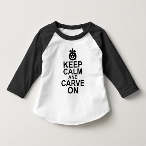 Keep Calm and Carve On Halloween Pumpkin Toddler Raglan T-Shirt