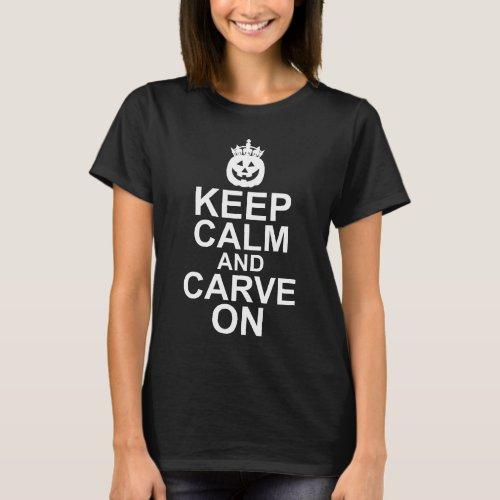 Keep Calm and Carve On Halloween Pumpkin T-Shirt