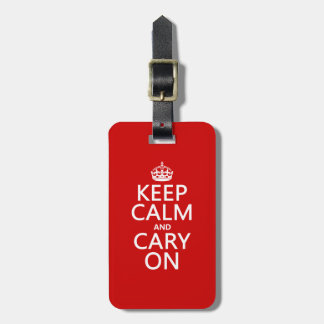 Keep Calm and Cary On (any background color) Luggage Tag