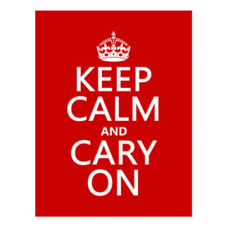 Keep Calm and Cary On (any background color) Postcard