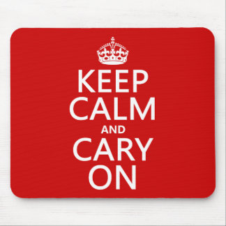 Keep Calm and Cary On (any color) Mouse Pad