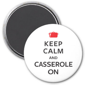 Keep Calm and Casserole On 3 Inch Round Magnet