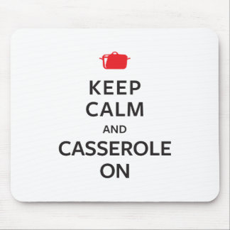 Keep Calm and Casserole On Mouse Pad
