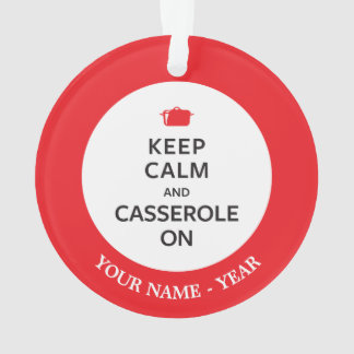 Keep Calm and Casserole On Ornament