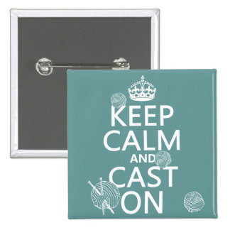 Keep Calm and Cast On - all colors 2 Inch Square Button