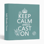 Keep Calm and Cast On - all colors 3 Ring Binders