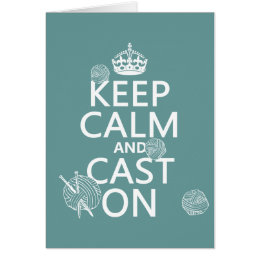 Keep Calm and Cast On - all colors Card