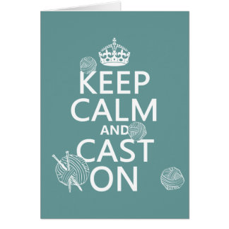 Keep Calm and Cast On - all colors Greeting Cards