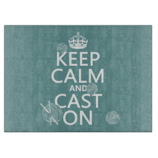Keep Calm and Cast On - all colors Cutting Boards