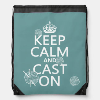 Keep Calm and Cast On - all colors Drawstring Backpack