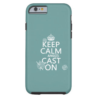 Keep Calm and Cast On - all colors iPhone 6 Case