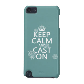 Keep Calm and Cast On - all colors iPod Touch 5G Case