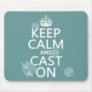 Keep Calm and Cast On - all colors Mouse Pad