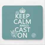 Keep Calm and Cast On - all colors Mousepad
