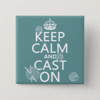 Keep Calm and Cast On - all colors Pinback Button