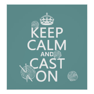 Keep Calm and Cast On - all colors Poster