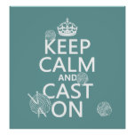 Keep Calm and Cast On - all colors Posters