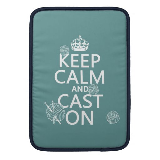 Keep Calm and Cast On - all colors Sleeve For MacBook Air