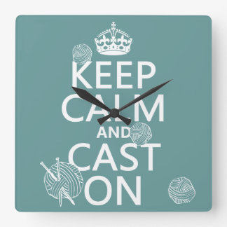 Keep Calm and Cast On - all colors Square Wall Clocks