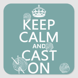 Keep Calm and Cast On - all colors Square Sticker