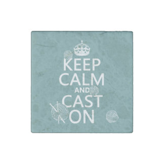 Keep Calm and Cast On - all colors Stone Magnet