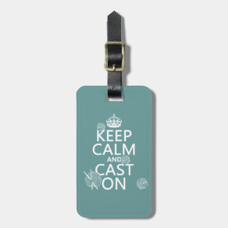 Keep Calm and Cast On - all colors Tag For Luggage