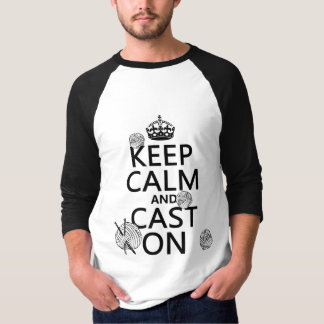Keep Calm and Cast On - all colors Tee Shirt