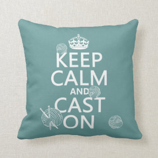 Keep Calm and Cast On - all colors Throw Pillow
