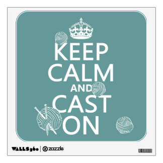 Keep Calm and Cast On - all colors Wall Decal