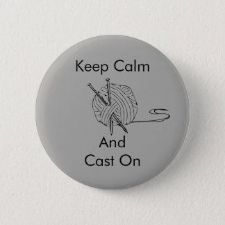 Keep calm and Cast on badge Button