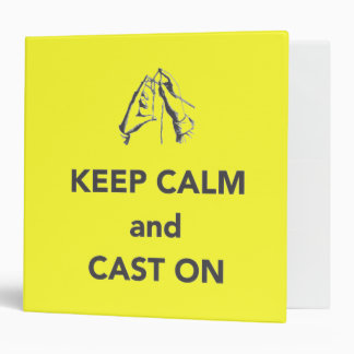 Keep Calm and Cast On 3 Ring Binder