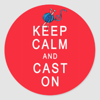Keep Calm and Cast On Knitting Tshirt or Gift Classic Round Sticker