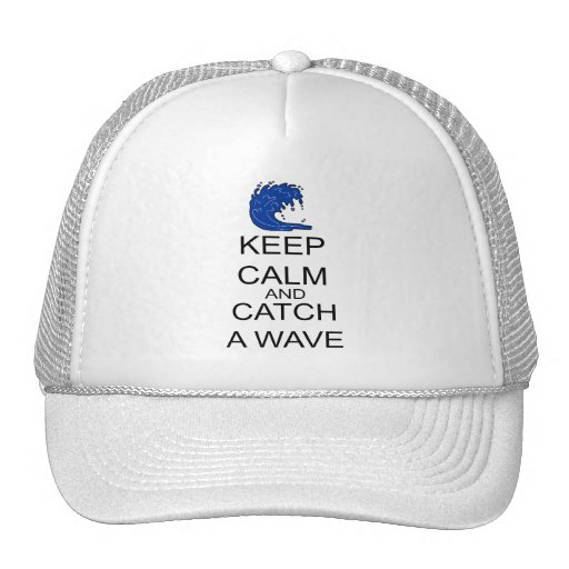 Keep Calm And Catch A Wave Hat