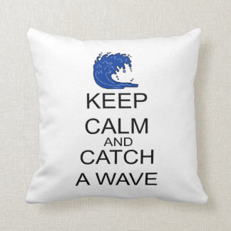 Keep Calm And Catch A Wave Throw Pillow