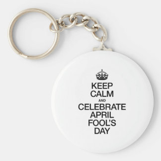 KEEP CALM AND CELEBRATE APRIL FOOL'S DAY KEYCHAINS