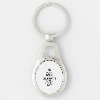 KEEP CALM AND CELEBRATE APRIL FOOL'S DAY KEY CHAIN