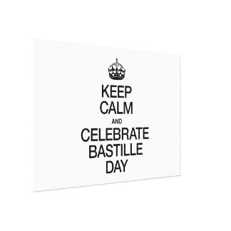 KEEP CALM AND CELEBRATE BASTILLE DAY CANVAS PRINT
